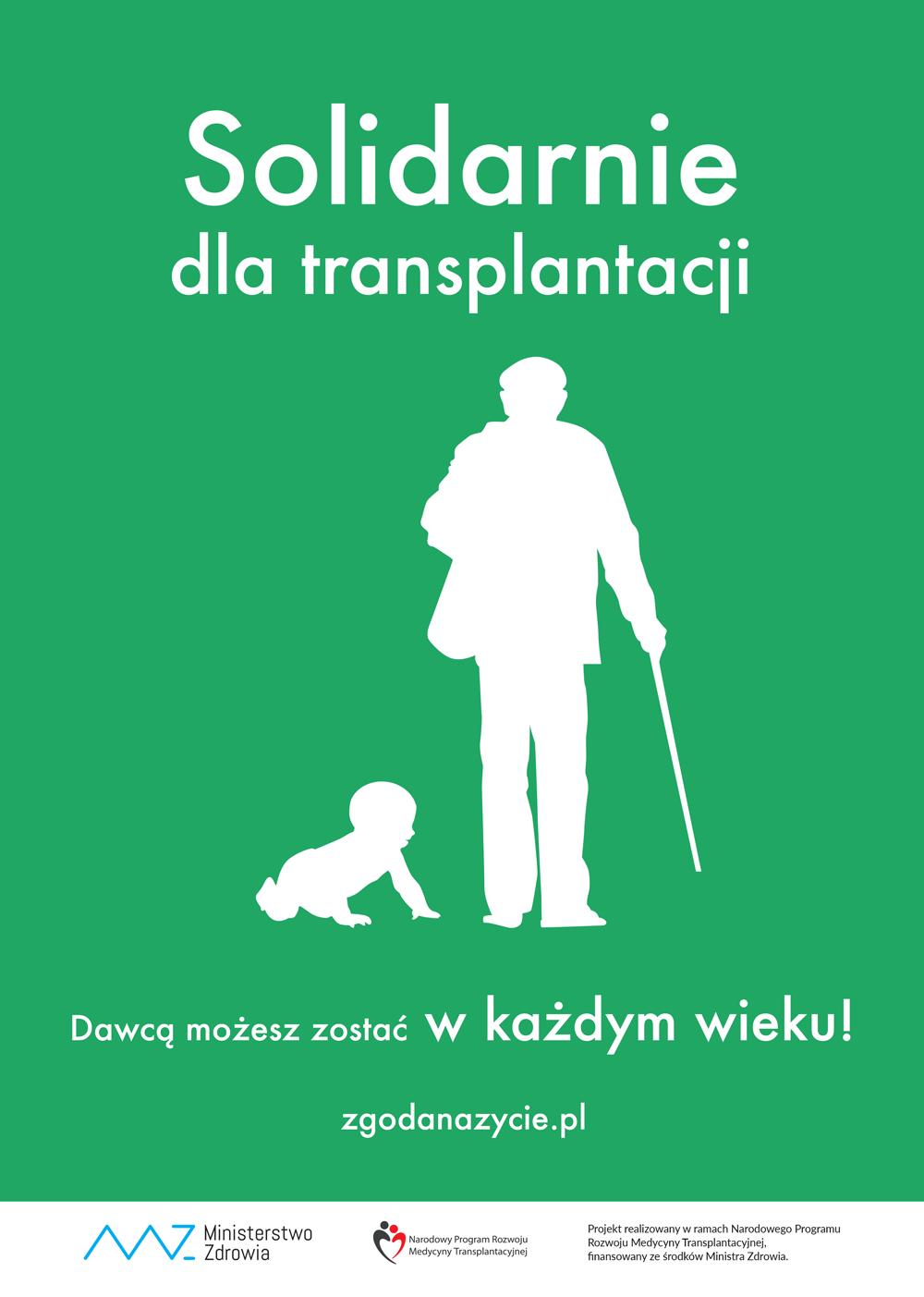 plakat kampanii Solidarnie dla transplantacji; przeszczep; dawcą możesz zostać w każdym wieku